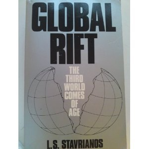 Global Rift The Third World Comes Of Age: Stavrianos, L. S.
