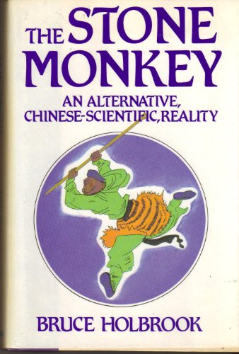 9780688006655: The Stone Monkey: An Alternative, Chinese-Scientific, Reality