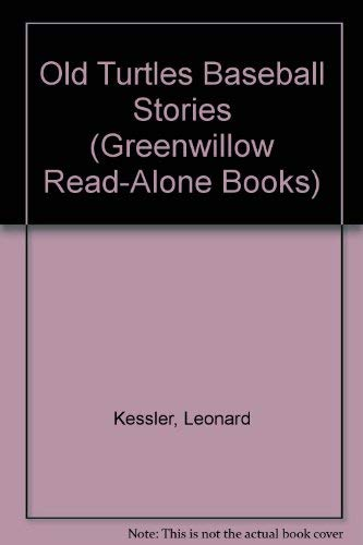 Old Turtles Baseball Stories (Greenwillow Read-alone Books) (0688007236) by Leonard Kessler