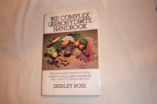 9780688007263: The Complex Carbohydrate Handbook