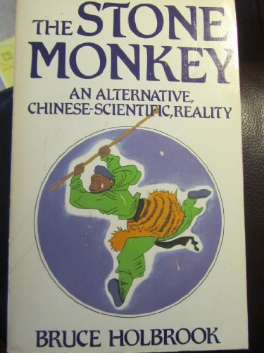 9780688007324: The Stone Monkey : An Alternative, Chinese-Scientific, Reality