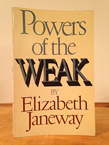 9780688007478: Powers of the Weak