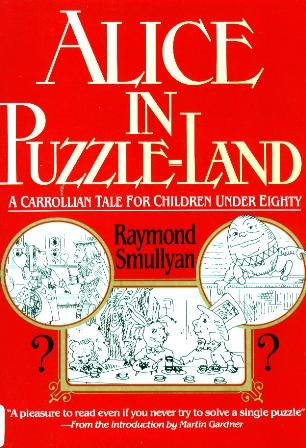 9780688007485: Alice in Puzzle-Land A Carrollian Tale for Children Under Eighty