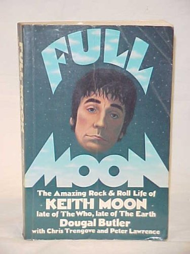 9780688007577: Full Moon: The Amazing Rock and Roll Life of the Late Keith Moon