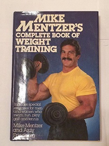 9780688007751: Mike Mentzer's Complete Book of Weight Training