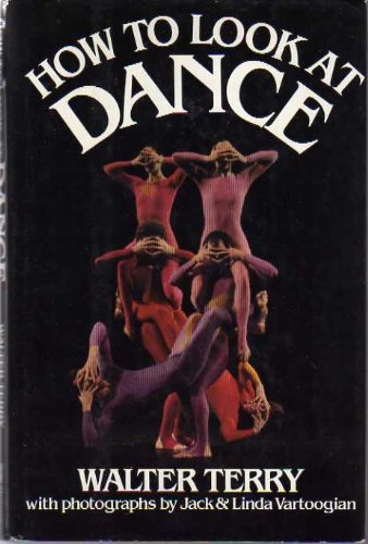 9780688007775: How to Look at Dance