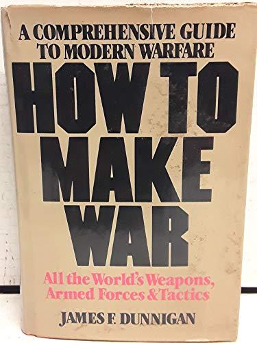 9780688007805: How to make war : a comprehensive guide to modern warfare