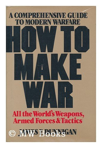 9780688007805: How to make war: A comprehensive guide to modern warfare