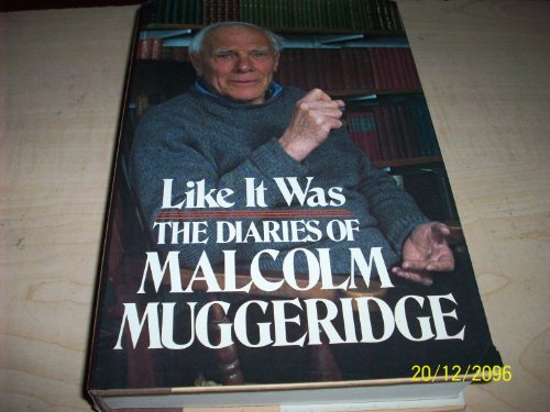 9780688007843: Like it was: The diaries of Malcolm Muggeridge