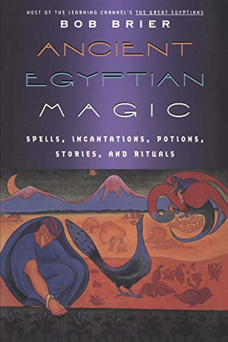 9780688007966: Ancient Egyptian Magic: Spells, Incantations, Potions, Stories, and Rituals