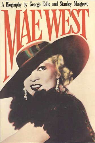 Mae West : A Biography: Stanley Musgrove; George