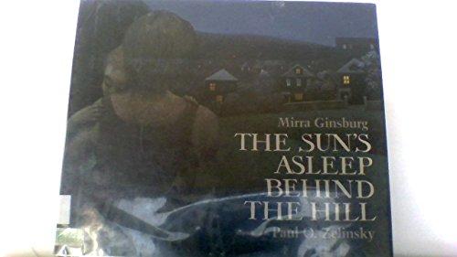 9780688008253: The Sun's Asleep Behind the Hill