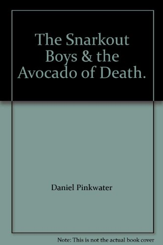9780688008727: The Snarkout Boys & the avocado of death