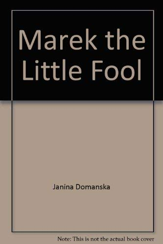 Marek, the Little Fool: Domanska, Janina, retold by