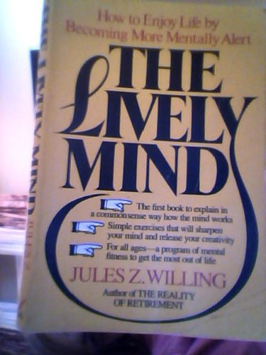 9780688009540: The Lively Mind: How to Enjoy Life by Becoming More Mentally Alert
