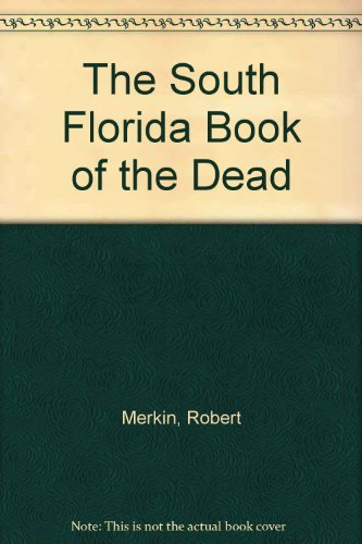 The South Florida Book of the Dead (0688009883) by Robert Merkin