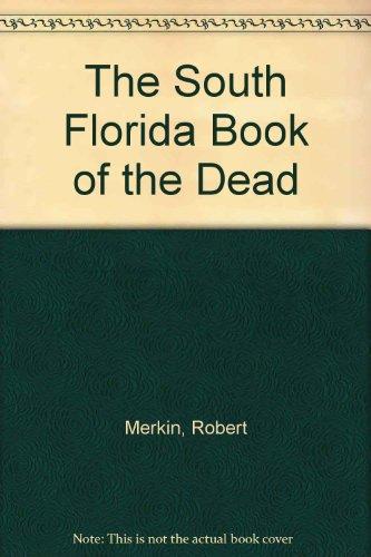 The South Florida Book of the Dead: Merkin, Robert