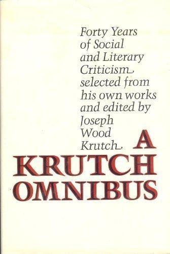 A Krutch omnibus : forty years of: Krutch, Joseph Wood