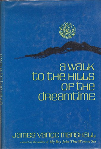 9780688010096: A Walk to the Hills of the Dreamtime