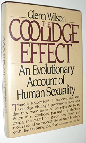 The Coolidge Effect: An Evolutionary Account of Human Sexuality: Wilson, Glenn D