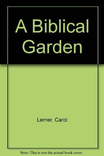 A Biblical Garden: Lerner, Carol