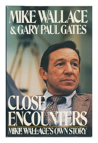 9780688011161: Close Encounters: Mike Wallace's Own Story
