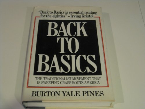 9780688011178: Back to Basics: The Traditionalist Movement That Is Sweeping Grass-Roots America