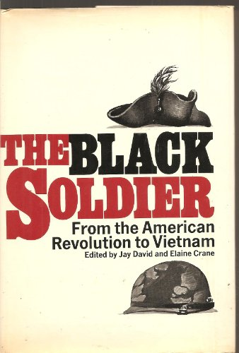 9780688011628: The Black Soldier: From the American Revolution to Vietnam