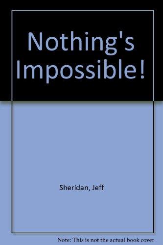 Nothing's Impossible! - Stunts to Entertain and Amaze: Sheridan, Jeff