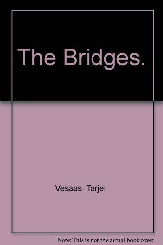 The Bridges.: Tarjei Vesaas