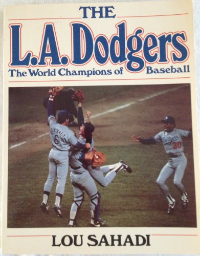 THE L.A. DODGERS: The World Champions of Baseball