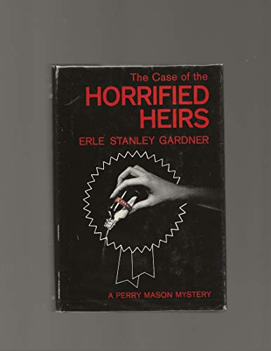 The Case of the Horrified Heirs: Erle Stanley Gardner