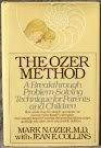9780688013172: The Ozer method: A breakthrough problem-solving technique for parents and children