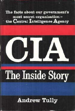 Cia, the Inside Story.: Andrew Tully