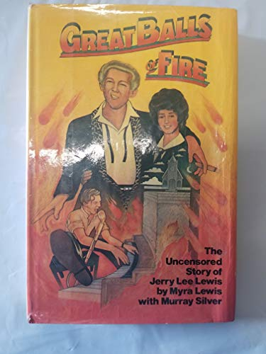 9780688013844: Great Balls of Fire: The Uncensored Story of Jerry Lee Lewis