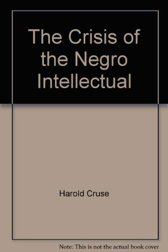 9780688013905: The Crisis of the Negro Intellectual