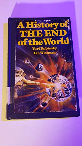 9780688013929: A History of the End of the World (An Invisible Book)