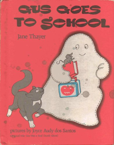 Gus Was A Real Dumb Ghost: Thayer, Jane