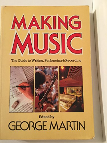 9780688014667: Making Music: The Guide to Writing, Performing & Recording