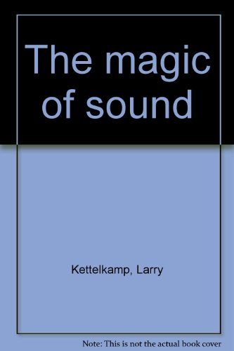 9780688014926: The magic of sound