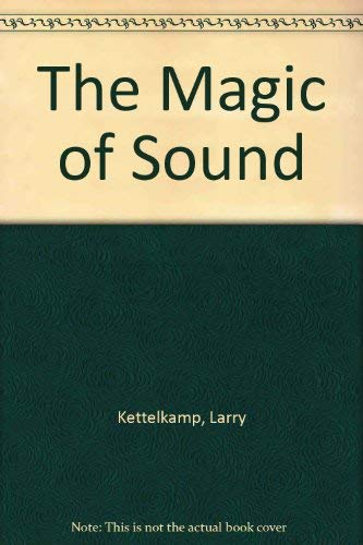 9780688014933: The Magic of Sound, Revised Edition