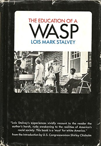 The Education of a Wasp: Stalvey, Lois Mark