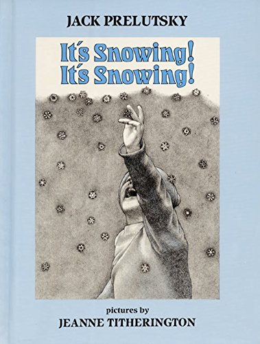 It's Snowing! It's Snowing! (9780688015138) by Jack Prelutsky