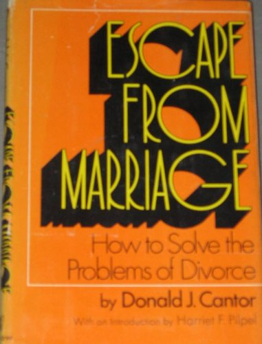 Escape from Marriage: How to Solve the: Donald J., Cantor