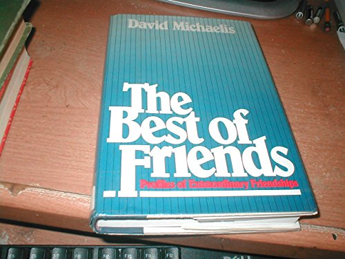 9780688015589: The Best of Friends: Profiles of Extraordinary Friendships