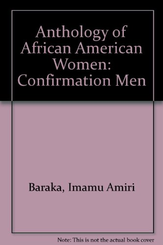 Confirmation: Anthology of African American Women: Baraka, Imamu Amiri
