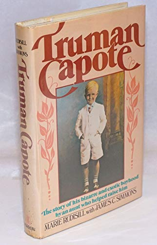 Truman Capote: The Story of His Bizarre and Exotic Boyhood by an Aunt Who Helped Raise Him