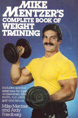 9780688016005: Mike Mentzer's Complete book of weight training