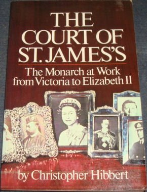 9780688016029: The court of St. James's: The monarch at work from Victoria to Elizabeth II