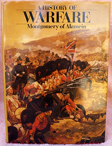 9780688016456: A History of Warfare: Field-Marshal Viscount Montgomery of Alamein